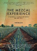 The Mezcal Experience: A Field Guide...