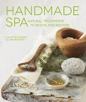 Handmade Spa: Natural Treatments to...