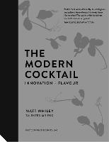 The Modern Cocktail: Innovation +...