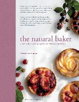 The Natural Baker: A new way to bake...