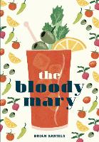 Bloody Mary: The Lore and Legend of a...