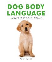 Dog Body Language: 100 Ways to Read...