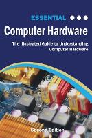 Essential Computer Hardware: The...