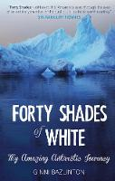 Forty Shades of White: My Amazing...