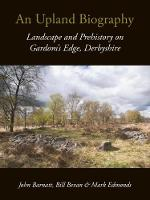 An Upland Biography: Landscape and...