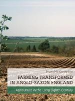 Farming Transformed in Anglo-Saxon...