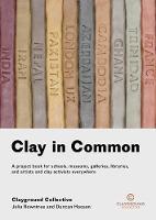 Clay in Common: A project book for...