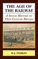 The Age of the Railway: A Social...