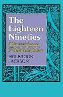 The Eighteen Nineties: A Review of ...