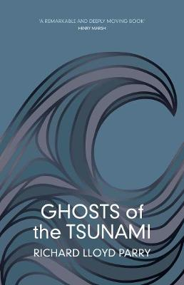 Ghosts of the Tsunami: Death and Life...