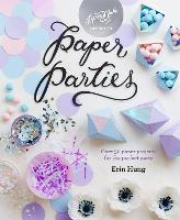 Paper Parties: Over 50 Paper Projects...
