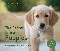 The Secret Life of Puppies: A...