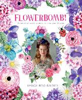 Flowerbomb!: 25 beautiful craft...