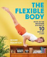 The Flexible Body: Move better...