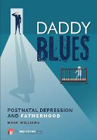 Daddy Blues: Postnatal Depression and...