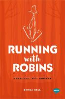 Running with Robins: My Obsession ...