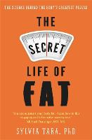 The Secret Life of Fat: The Science...