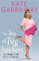 The Joy of Big Knickers: (Or Learning...