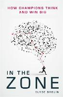 In the Zone: How Champions Think and...