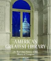 America's Greatest Library: An...