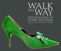 Walk this Way: Footwear from the...