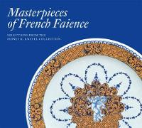 Masterpieces of French Faience:...