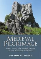 Medieval Pilgrimage: With a survey of...