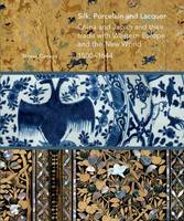 Silk, Porcelain and Laquer: China and...