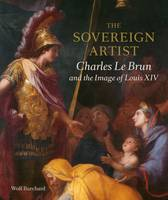 The Sovereign Artist: Charles le Brun...