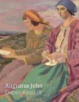 Augustus John: Drawn from Life