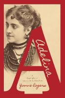 Adelina: A Biography of Opera Star...