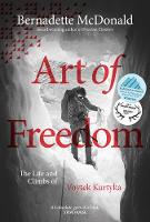 Art of Freedom: The life and climbs ...