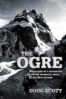 The Ogre: Biography of a mountain and...