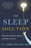 The Sleep Solution: why your sleep is...