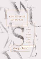 The Museum of Words: a memoir of...