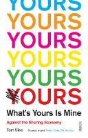 What's Yours is Mine: against the...