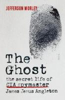 The Ghost: the secret life of CIA...