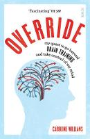 Override: my quest to go beyond brain...
