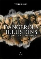 Dangerous Illusions: How Religion...