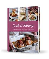 Cook it Slowly!: Prepare Quickly, ...