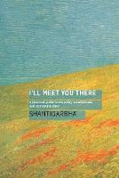 I'll Meet You There: A Practical ...