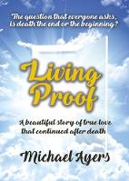 Living Proof: My true love story...