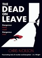 The Dead on Leave: Dangerous times...