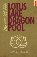 Lotus Lake, Dragon Pool: Further...