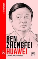 Ren Zhengfei and Huawei: A Biography...