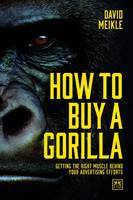 How to Buy a Gorilla: Getting the...