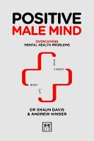 Positive Male Mind: Overcoming mental...