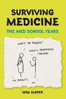 Surviving Medicine: The med school years