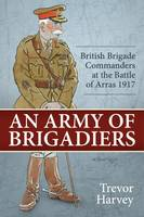 Army of Brigadiers: British Brigade...