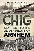 Chig: Sky Pilot to the Glider Pilots...